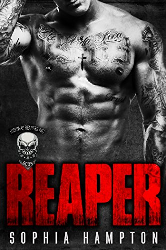 Reaper: A Bad Boy Motorcycle Club Romance (Highway Reapers MC Book -