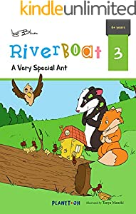 A Very Special Ant: Teach Your Children Friendship and Creativity (Riverboat Series Chapter Books Book 3)