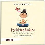Der kleine Buddha und die Sache mit der Liebe (Der kleine Buddha) | Claus Mikosch