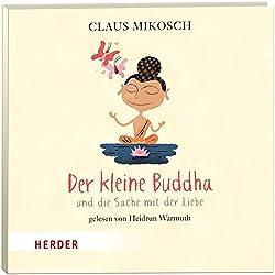 Der kleine Buddha und die Sache mit der Liebe (Der kleine Buddha)