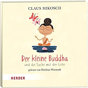 Der kleine Buddha und die Sache mit der Liebe (Der kleine Buddha) Hörbuch