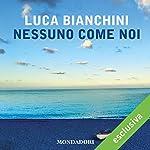 Nessuno come noi   Luca Bianchini