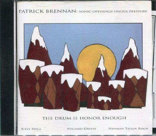 Patrick Brennan & Sonic Openings Under Pressure: The Drum is Honor Enough