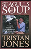 Seagulls in My Soup: Further Adventures of a Wayward Sailor