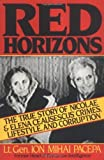 img - for Red Horizons: The True Story of Nicolae and Elena Ceausescus' Crimes, Lifestyle, and Corruption by Ion Mihai Pacepa (1990-04-15) book / textbook / text book