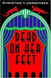 Dead on Her Feet, Christine T. Jorgensen, 0802733344