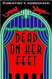 Dead on Her Feet, Christine T. Jorgensen, 0802733344