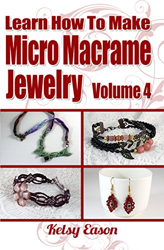 - Learn How To Make Micro Macrame Jewelry - Volume 4