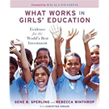 What Works in Girls' Education: Evidence for the World's Best Investment