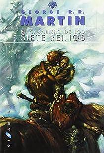 El caballero de los Siete Reinos par George R. R. Martin