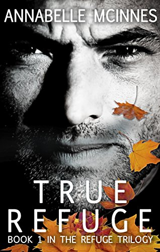 True Refuge (The Refuge Trilogy)