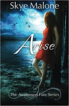 Arise (Awakened Fate) (Volume 4) by Skye Malone (2015-04-14)