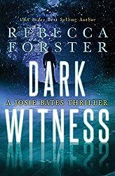 Dark Witness: A Josie Bates Thriller (The Witness Series Book 7)