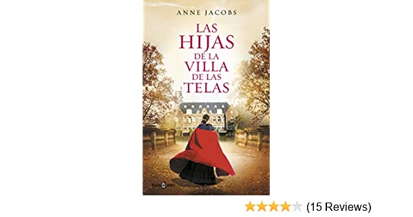 Las hijas de la villa de las telas (Spanish Edition) - Kindle edition by Anne Jacobs. Literature & Fiction Kindle eBooks @ Amazon.com.