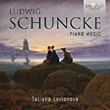 Schuncke, Ludwig : Intégrale de l'Oeuvre pour Piano
