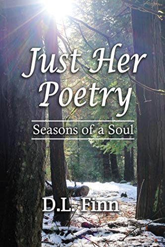 Just Her Poetry Seasons of a Soul by [Finn, D.L.]