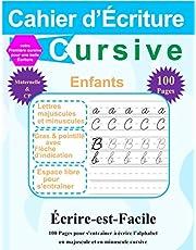 Cahier d'écriture cursive: maternelles et CP: Apprendre à écrire des lettres majuscules et minuscules en cursive. Plus de 100 pages.