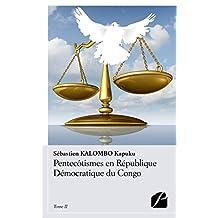 Pentecôtismes en République Démocratique du Congo - Tome II: Propos et pertinence d'une éthique missionnaire (Essai) (French Edition)
