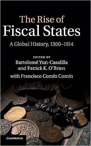 the rise of fiscal states yun casalilla bartolom obrien patrick k comn comn francisco