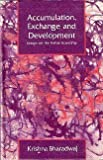 Accumulation, Exchange and Development : Essays on the Indian Economy, Bharadwaj, Krishna, 0803991762