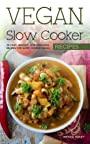 Vegan Slow Cooker Recipes - 50 Easy, Healthy, and Delicious Recipes for Slow Cooked Meals