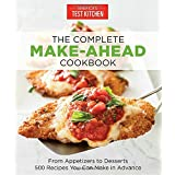The Complete Make-Ahead Cookbook: From Appetizers to Desserts 500 Recipes You Can Make in Advance