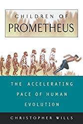 Children Of Prometheus: The Accelerating Pace Of Human Evolution