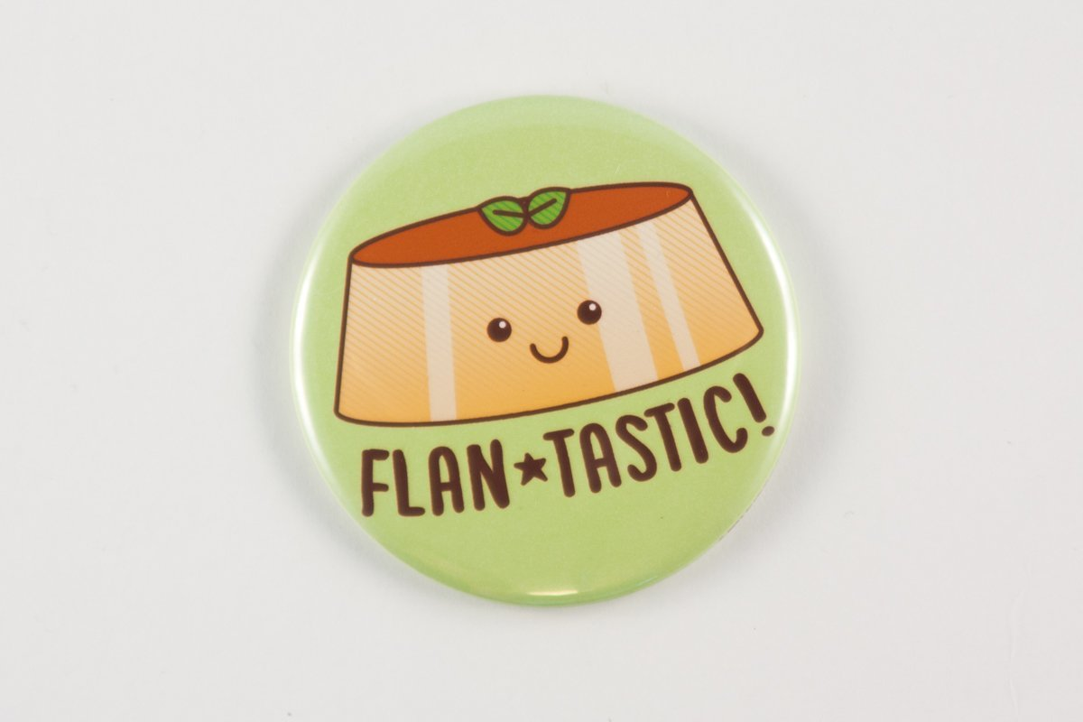 Funny Flan Pun Magnet, Pin, or Pocket Mirror Flan-tastic