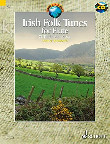IRISH FOLK TUNES FOR FLUTE   71 TRADITIONAL PIECES        WITH ACCOMPANIMENT CD (Schott World Music Series)