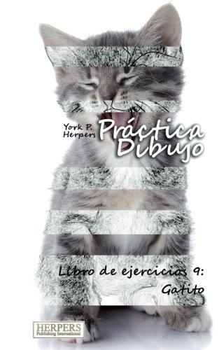 Práctica Dibujo - Libro de ejercicios 9: Gatito (Volume 9) (Spanish Edition) ebook
