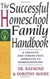 Successful Homeschool Family Handbook by Raymond S. Moore (Large Print, 9 Mar 1994) Paperback
