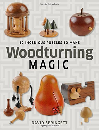 Woodturning Magic: 12 Ingenious Puzzles to Make pdf epub