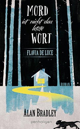flavia-de-luce-8-mord-ist-nicht-das-letzte-wort-roman-german-edition