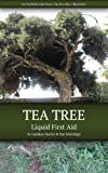 Tea Tree: Liquid First Aid (The Practical Herbalist's Herbal Folio Book 2)