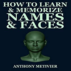 How to Learn & Memorize Names & Faces