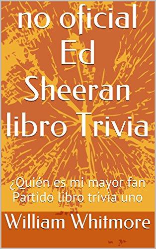 no oficial Ed Sheeran libro Trivia: ¿Quién es mi mayor fan Partido libro trivia