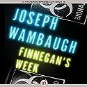 Finnegan's Week Audiobook by Joseph Wambaugh Narrated by Todd McLaren