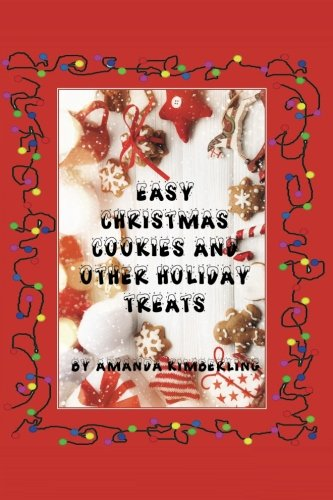 Easy Christmas Cookies and Other Holiday Treats by Amanda Kimberling