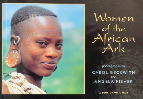 Women of the African Ark: Photographs by Carol Beckwith and Angela Fisher: A Book of Postcards