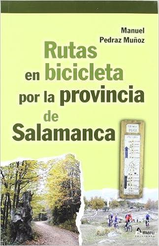 RUTAS EN BICICLETA PROVINCIA DE SALAMANCA: Amazon.es: PEDRAZ MUÑOZ ...