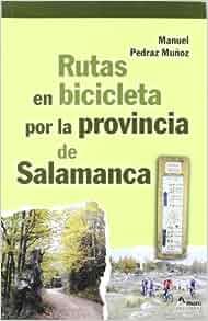 Rutas En Bicicleta Provincia De Salamanca: 9788481961966: Amazon.com