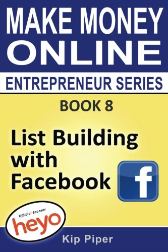 51DfwLG2RxL - List Building with Facebook: Book 8 Make Money Online Entrepreneur Series