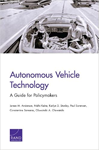 Autonomous Vehicle Technology: A Guide for Policymakers (Rand Transportation, Space, and Technology Program)