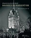 Ich gehe durch meine Stadt: Rostock und Warnemünde photographiert zwischen 1920 und 1941