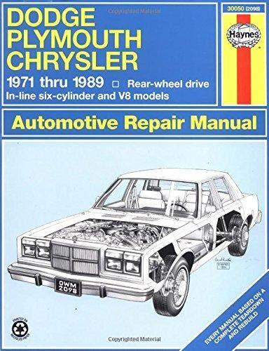 Dodge, Plymouth, & Chrysler RWD 6Cylinder & V8 Models (71-89) Haynes Repair Manual (Does not include 426 (Hemi), 3x2 bbl. Carb setups (Six-pak),fuel ... front-wheel drive.) (Haynes Repair Manuals) ()
