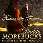 Daddy Morebucks | Normandie Alleman