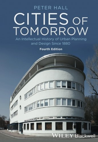 Cities Of Tomorrow  An Intellectual History Of Urban Planning And Design Since 1880