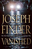 Vanished, Joseph Finder, 0312379080