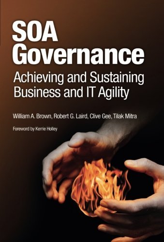 SOA Governance: Achieving and Sustaining Business and IT Agility by William A. Brown (2008-12-29)
