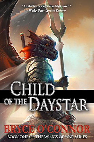 Child of the Daystar by Bryce O'Connor